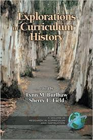 Explorations in Curriculum History Research
