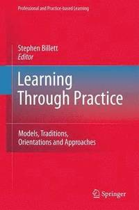 Lerning Through Practice: Models, Traditions, Orientations and Approaches