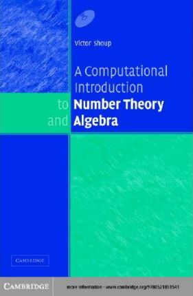 A Computational Introduction to Number Theory and Algebra. Version 1